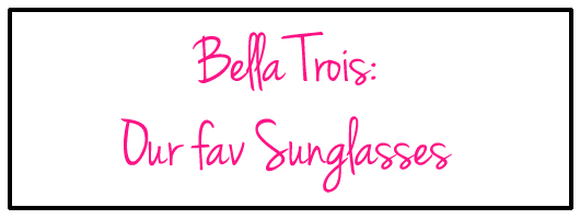 bella trois sunglass text