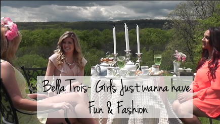 bella trois girls just wanna have fun