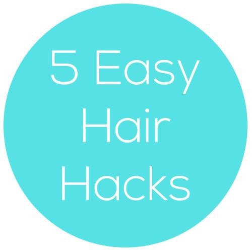 5 easy hair hacks