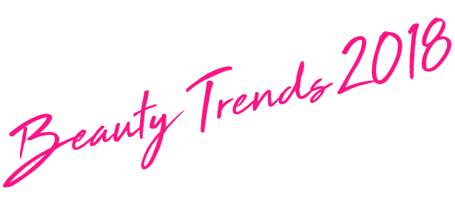 Beauty Trends 2018