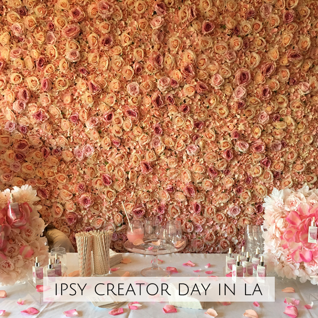 Week 16 Ipsy Creator Day LA 2018
