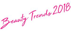 Beauty Trends 2018