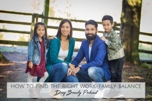 How to find the right work family balance