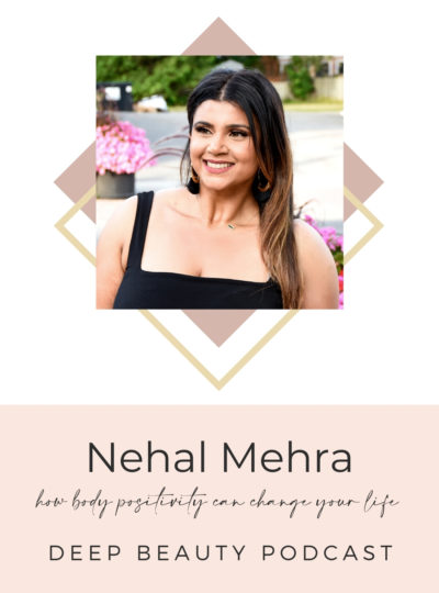 Nehal Mehra on the Deep Beauty Podcast